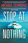 Stop at Nothing: ...