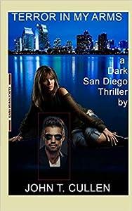 Terror in My Arms (San Diego Noir #3)
