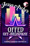 Offed Off-Broadway (Coastal Playhouse Mysteries, #3)