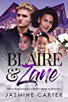 Blaire And Zane: Clean, BWWM, Surrogate, Billionaire Romance (Clean Love Book 9)
