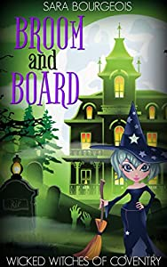 Broom and Board (Wicked Witches of Coventry #7)