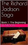 The Beginning (The Richard Jackson Saga, #1)