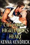 Capturing the Highlander's Heart (Lasses of the Kinnaird Castle #1)