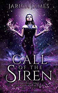 Call of the Siren (Obsidian Cove Supernatural Academy, #1)