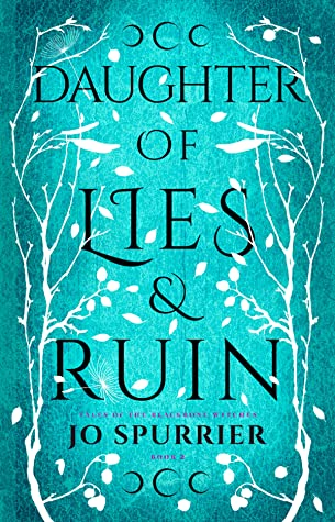 Daughter of Lies and Ruin (Tales of the Blackbone Witches, #2)