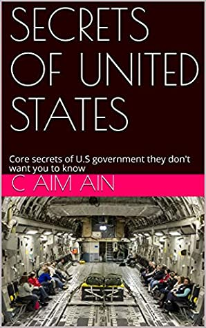 SECRETS OF UNITED STATES: Core secrets of U.S government they don't want you to know