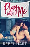 Play with Me (Diamond in the Rough #1)