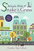Belinda Blake and the Snake in the Grass (Exotic Pet-Sitter #1)