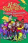 Alex Sparrow and the Zumbie Apocalypse