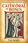 Cathedral of Bones (Ela of Salisbury Medieval Mysteries, #1)