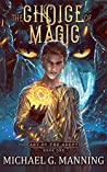 The Choice of Magic by Michael G. Manning