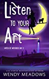 Listen to Your Art (Witch of Wickrock Bay #2)