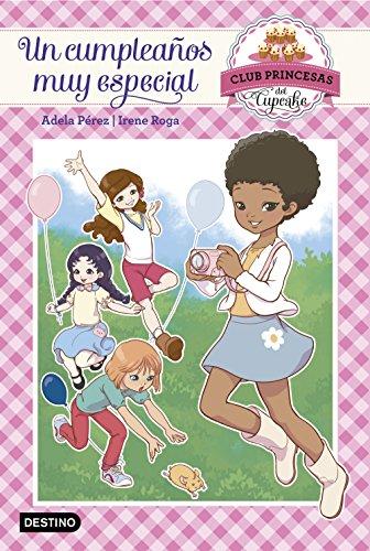 Un cumpleaños muy especial: Club Princesas del Cupcake 2 Adela Pérez Lladó