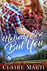Nobody Else But You (Pacific Vista Ranch, #1)