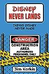 Disney Never Lands: Things Disney Never Made