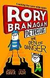 The Den of Danger (Rory Branagan (Detective), Book 6)