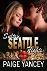 Sultry Seattle Nights (Brotherhood Protectors World)