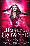 Happily Ever Crowned (Underworld Royals #1)