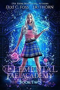 Elemental Fae Academy: Book Two (Elemental Fae Academy #2)