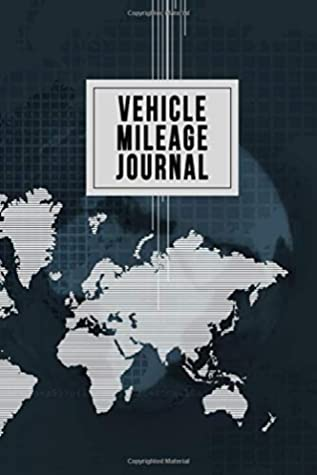 Vehicle Mileage Journal: Car, Truck, Motorcycle or RV Mileage Tracker Log Book (World Wide Travels)