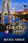 Katie Lyn's Guarded Heart (Sweethearts of Country Music,#4)