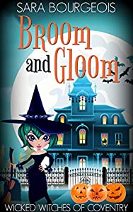 Broom and Gloom (Wicked Witches of Coventry #8)