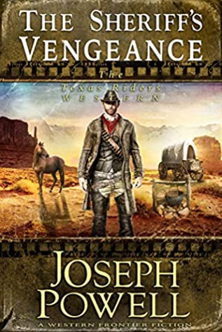 The Sheriff's Vengeance (The Texas Riders Western) (A Western Frontier Fiction)