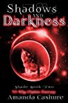 Shadow and Darkness (Shadows and Shade, #2)