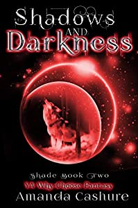 Shadow and Darkness (Shadows and Shade, #2)