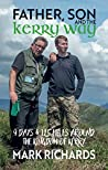 Father, Son and the Kerry Way: 9 Days & 125 Miles around the Kingdom of Kerry