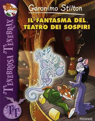 Geronimo Stilton: Il Fantasma Del Teatro Dei Sospiri