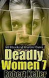Deadly Women Volume 7: 20 Shocking True Crime Cases of Women Who Kill
