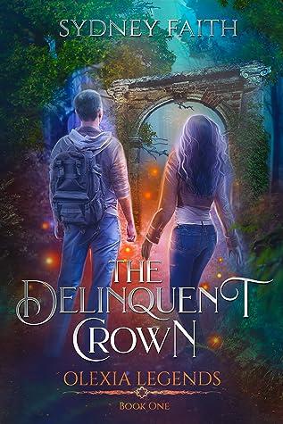 The Delinquent Crown: A YA Fantasy Adventure (Olexia Legends, #1)