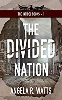 The Divided Nation (The Infidel Books Book 1)