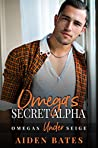 Omega's Secret Alpha (Omega's Under Siege #2)