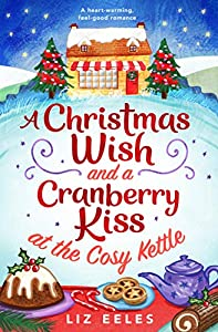 A Christmas Wish and a Cranberry Kiss at the Cosy Kettle (Cosy Kettle, #3)