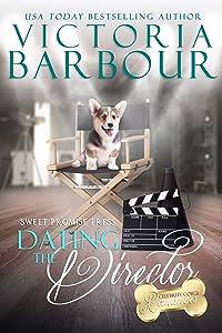 Dating the Director (The Celebrity Corgi Romance Book 6)