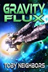 Gravity Flux (Kestrel Class, #3)