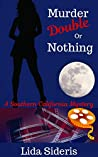 Murder: Double or Nothing (Southern California Mysteries, #3)