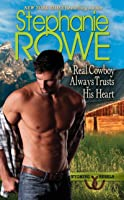 A Real Cowboy Always Trusts His Heart (Wyoming Rebels, #7)