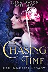 Chasing Time (Her Immortal Legacy, #1)