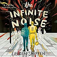 The Infinite Noise: A Bright Sessions Novel