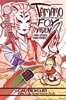 Tamamo the Fox Maiden and Other Asian Stories (Cautionary Fables & Fairytales)