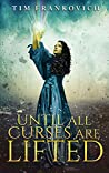 Until All Curses Are Lifted (Heart of Fire, #1)
