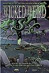 Wicked Weird: An ...