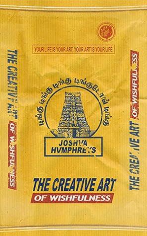 The Creative Art of Wishfulness