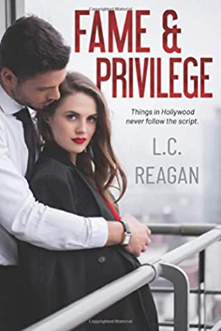 Fame & Privilege (A Billionaire Hollywood Romance)