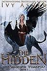The Hidden (Shadowed Wings, #1)