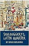 Skulduggery in the Latin Quarter