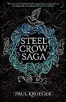 Steel Crow Saga (Steel Crow Saga, #1)